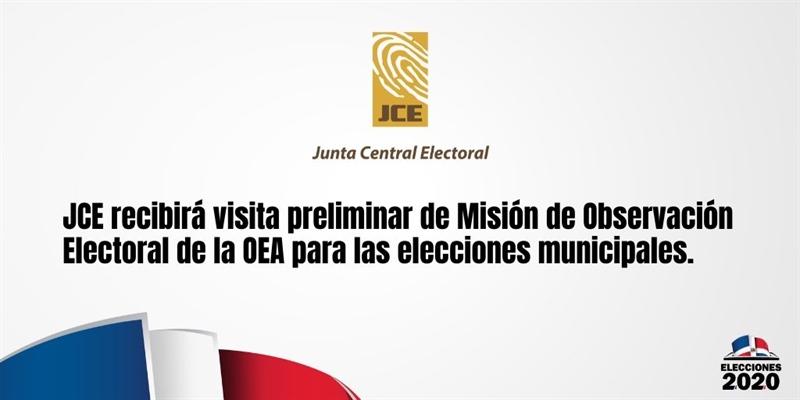 JCE recibirá visita preliminar de Misión de Observación Electoral de la OEA para las elecciones municipales