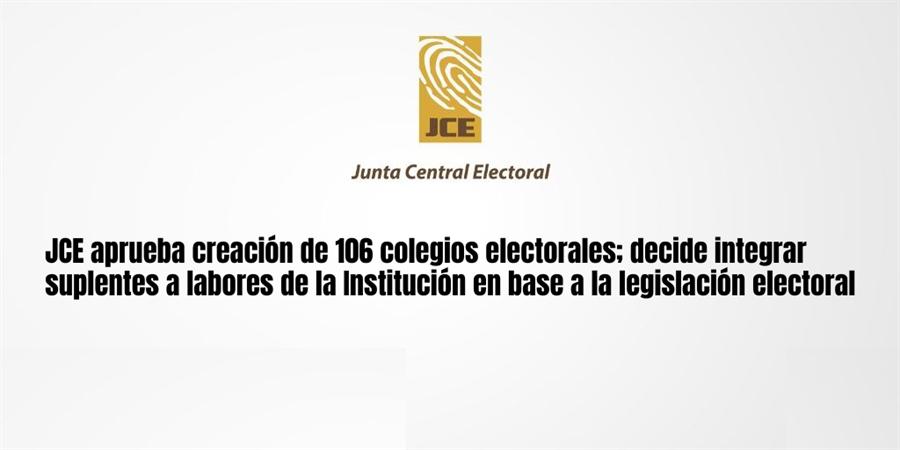 JCE aprueba creación de 106 colegios electorales